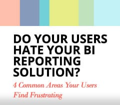 Improve the BI Reporting Experience of Your Users